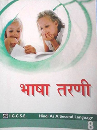 Bhasha Tarani: IGCSE Hindi as a Second Language (Hindi) FOR CLASS - 8