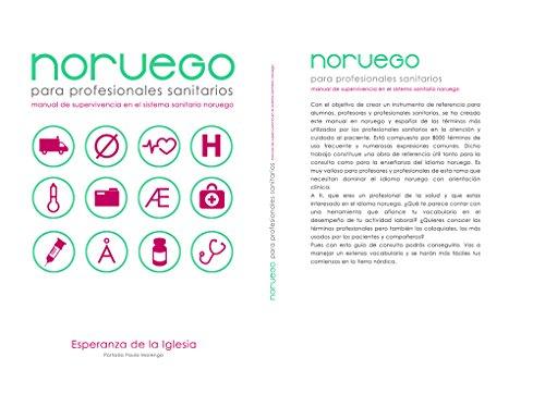 Noruego para Profesionales Sanitarios.: Manual de Supervivencia en el Sistema Sanitario Noruego por Esperanza de la Iglesia Cano