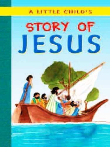 A Little Child's Story of Jesus by (Retold By) Leena Lane (2006-01-01)