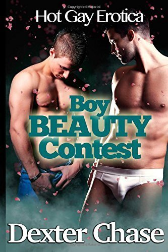 Boy Beauty Contest: Hot Gay Erotica by Chase, Dexter (2015) Paperback