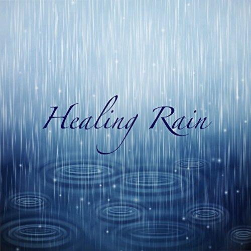 Healing Rain - Rain & Nature Sou...