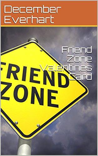 Friend Zone Valentines Card Ebook December Everhart Amazon In