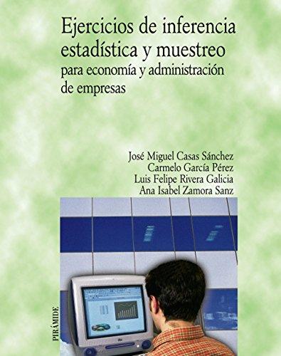 Ejercicios de inferencia estadística y muestreo para economía y administración de empresas (Economía Y Empresa)
