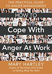 How To Cope With Anger At Work: The practical guide to anger management (English Edition)