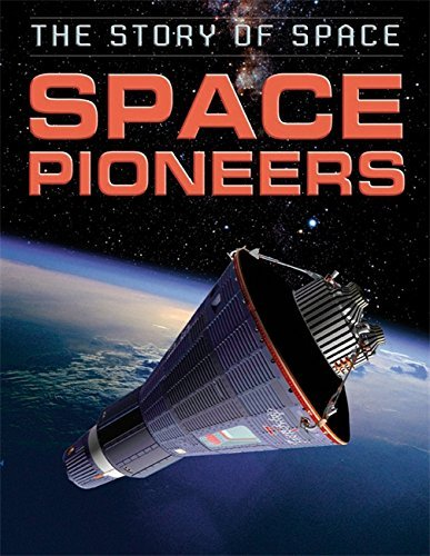 The Story of Space: Space Pioneers by Steve Parker (2015-02-26)