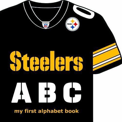 Pittsburgh Steelers ABC: My First Alphabet Book (My First Alphabet Books (Michaelson Entertainment)) by Brad M. Epstein (2012-04-06)