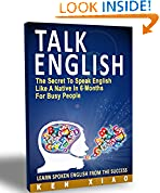 #3: Talk English: The Secret To Speak English Like A Native In 6 Months For Busy People