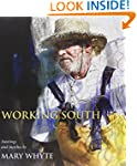 Working South: Paintings and Sketches...