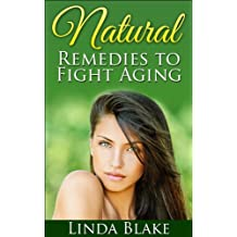 Natural Remedies to Fight Aging (English Edition)