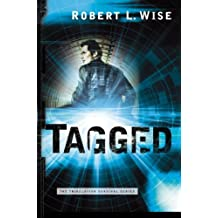 Tagged (Tribulation Survival Series, Book 2) by Robert L. Wise (2004-09-01)