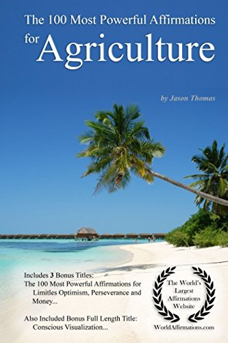 The 100 Most Powerful Affirmations for Agriculture por Jason Thomas