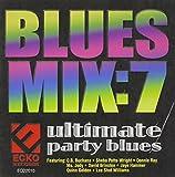 Vol. 7-Blues Mix: Ultimate Party Blues