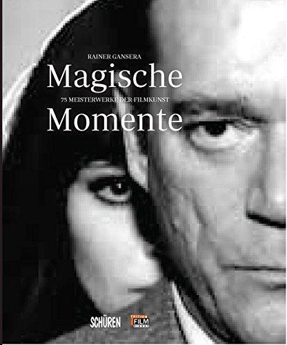 Preisvergleich Produktbild Magische Momente: 75 Meisterwerke der Filmkunst (edition film-dienst)