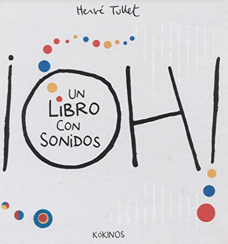 Oh. Un libro con sonidos por Hervé Tullet
