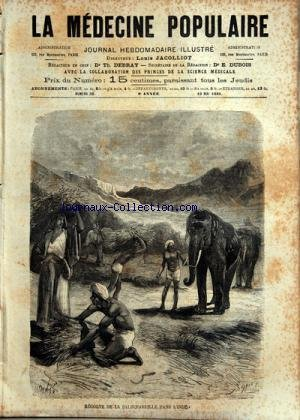 MEDECINE POPULAIRE (LA) [No 35] du 19/05/1881 - RECOLTE DE LA SALSEPAREILLE DANS L'INDE - MEDECINE DES CELTES - LA MEDECINE DOSIMETRIQUE - ATLAS D'ANATOMIE POPULAIRE - HYGIENE DE LA FEMME EN COUCHES - DESCHAMPS - MENU DU DIMANCHE - LE DR DEPAUL