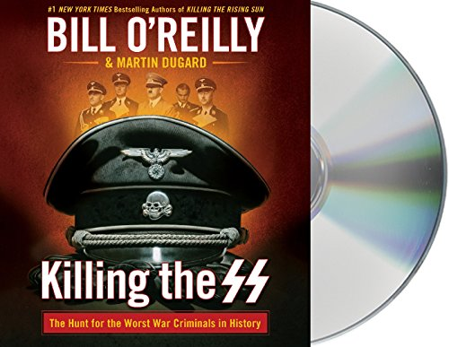 Killing the SS: The Hunt for the Worst War Criminals in History (Bill O'reilly's Killing) (Ss-audio)