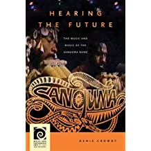 Hearing the Future: The Music and Magic of the Sanguma Band