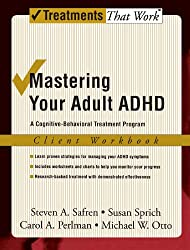Mastering Your Adult ADHD: Workbook: A cognitive-behavioral treatment program