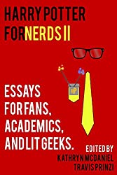 Harry Potter for Nerds II: Essays for Fans, Academics, and Lit Geeks (English Edition)
