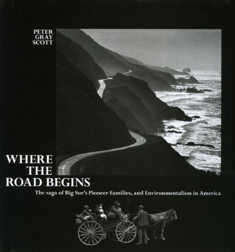 Where the Road Begins: Saga der Big Sur 's Pioneer Familien