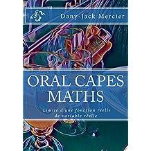 ORAL CAPES MATHS : Limite d'une fonction réelle de variable réelle (French Edition)
