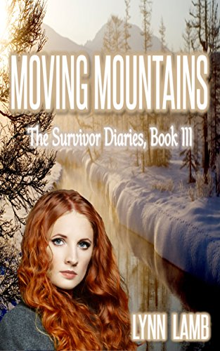 free kindle book Moving Mountains: A Post-Apocalyptic, Dystopian Series (The Survivor Diaries Book 3)