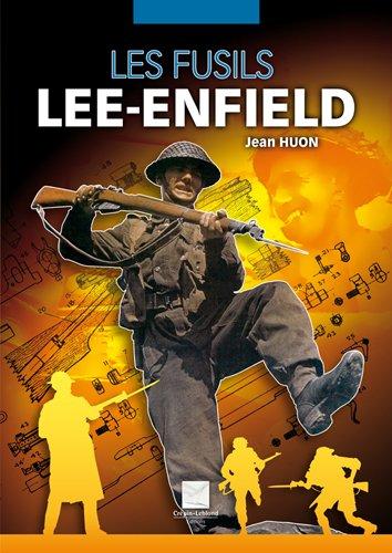 Les fusils Lee-Enfield par Jean Huon