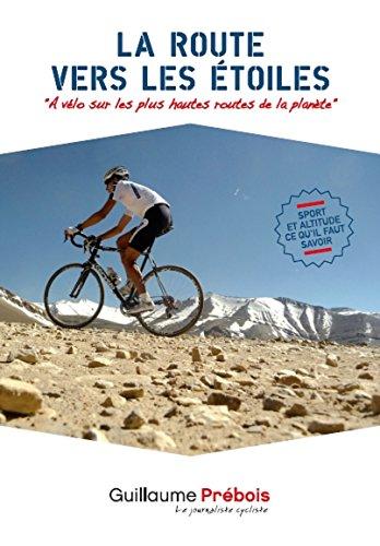 HIGHROADS: Les plus hautes routes des 5 continents à vélo (Les aventures à vélo de Guillaume Prébois t. 6)