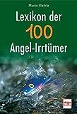 Lexikon der 100 Angel-Irrtümer - Martin Wehrle