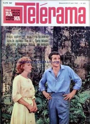 TELERAMA [No 645] du 27/05/1962 - PAUL GUERS ET VIOLETTA SCHWAB DANS LE NOUVEAU FILM DE L. TORRE NILSSON - QUATRE FEMMES POUR UN HEROS -