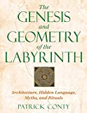 The Genesis and Geometry of the Labyrinth:...