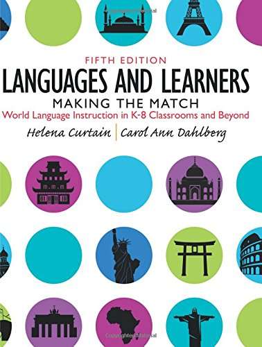 Languages and Learners: Making the Match: World Language Instruction in K-8 Classrooms and Beyond: Volume 5