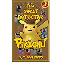The Great Detective Pikachu: Episode 1 - A Mother's Lament, A Pokémon's Torments (A Pokemon Story) (English Edition)
