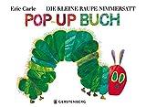 Die kleine Raupe Nimmersatt. Pop-up-Buch (Eric Carle German)