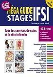 Méga Guide STAGES IFSI: Tous les services de soins et le rôle infirmier (French Edition)