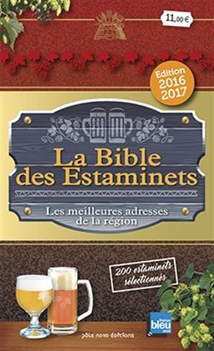 La Bible des Estaminets : Les meilleures adresses de la région