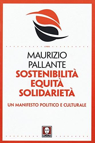 Sostenibilità, equità, solidarietà. Un manifesto politico e culturale