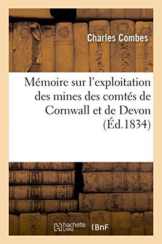 Mémoire sur l'exploitation des mines des comtés de Cornwall et de Devon par Charles Combes