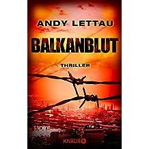 Balkanblut: Thriller