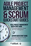 Agile Project Management & Scrum QuickStart Guides