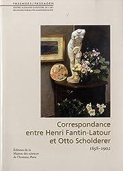 Passages, N° 24 : Correspondance entre Henri Fantin-Latour et Otto Scholderer : 1858-1902