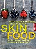 Skin-Food: Mit der richtigen Ernährung zu strahlend schöner Haut