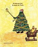 La magie de noel: Un beau secret... Interdit aux enfants de moins de sept ans.