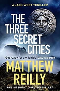 The Three Secret Cities (Jack West Series) by [Reilly, Matthew]