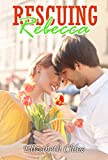 CLEAN ROMANCE Clean and Wholesome: Rescuing Rebecca: (Billionaire Bad boy SPECIAL STORY INCLUDED) (Inspirational Mystery Suspense Sweet Love Second Chance Romance)