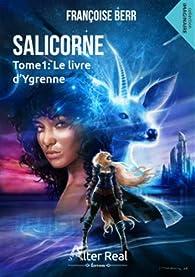 Salicorne, tome 1 : Le livre d'Ygrenne par Françoise Berr