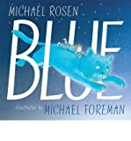[(Blue)] [ By (author) Michael Rosen, Illustrated by Michael Foreman ] [August, 2012]