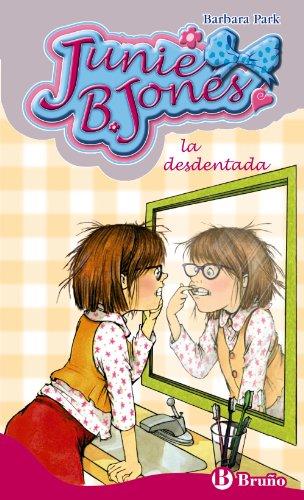 Junie B. Jones, la desdentada (Castellano - A Partir De 6 Años - Personajes Y Series - Junie B. Jones) por Barbara Park