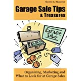 Garage Sale Tips and Treasures: Organizing, Marketing and What to Look for at Garage Sales (English Edition)
