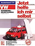 Jetzt helfe ich mir selbst (Band 174): VW Wohnmobil-Selbstausbau T4